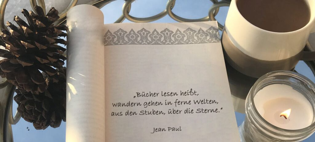 """Zitat """"Bücher lesen heißt, wandern gehen in ferne Welten, aus den Stuben, über die Sterne."""""""